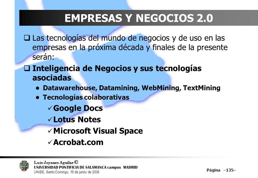 Luis Joyanes Aguilar © UNIVERSIDAD PONTIFICIA DE SALAMANCA campus MADRID UNIBE, Santo Domingo, 18 de juniio de 2008 EMPRESAS Y NEGOCIOS 2.0 Las tecnol