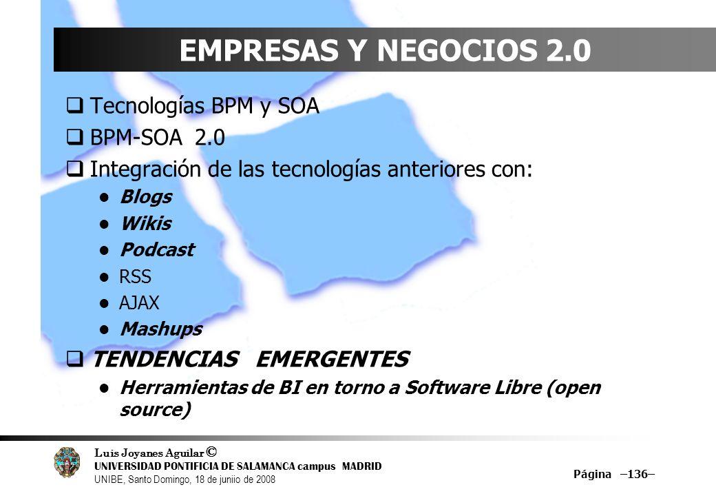 Luis Joyanes Aguilar © UNIVERSIDAD PONTIFICIA DE SALAMANCA campus MADRID UNIBE, Santo Domingo, 18 de juniio de 2008 EMPRESAS Y NEGOCIOS 2.0 Tecnología