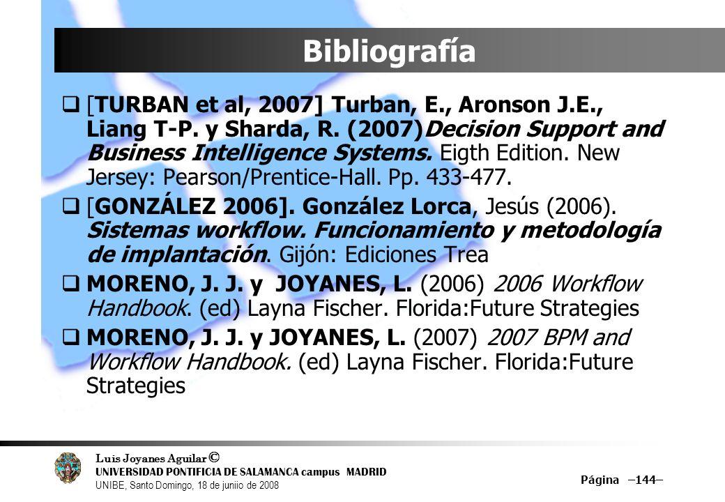 Luis Joyanes Aguilar © UNIVERSIDAD PONTIFICIA DE SALAMANCA campus MADRID UNIBE, Santo Domingo, 18 de juniio de 2008 Página –144– Bibliografía [TURBAN