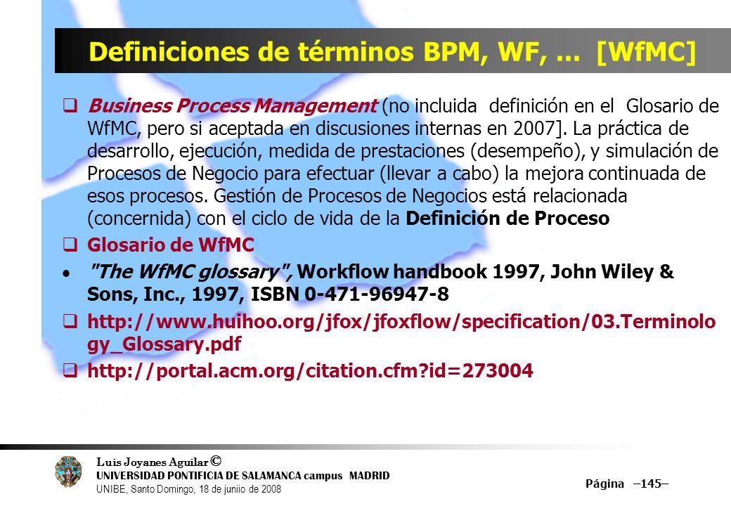 Luis Joyanes Aguilar © UNIVERSIDAD PONTIFICIA DE SALAMANCA campus MADRID UNIBE, Santo Domingo, 18 de juniio de 2008 Página –145– Definiciones de térmi
