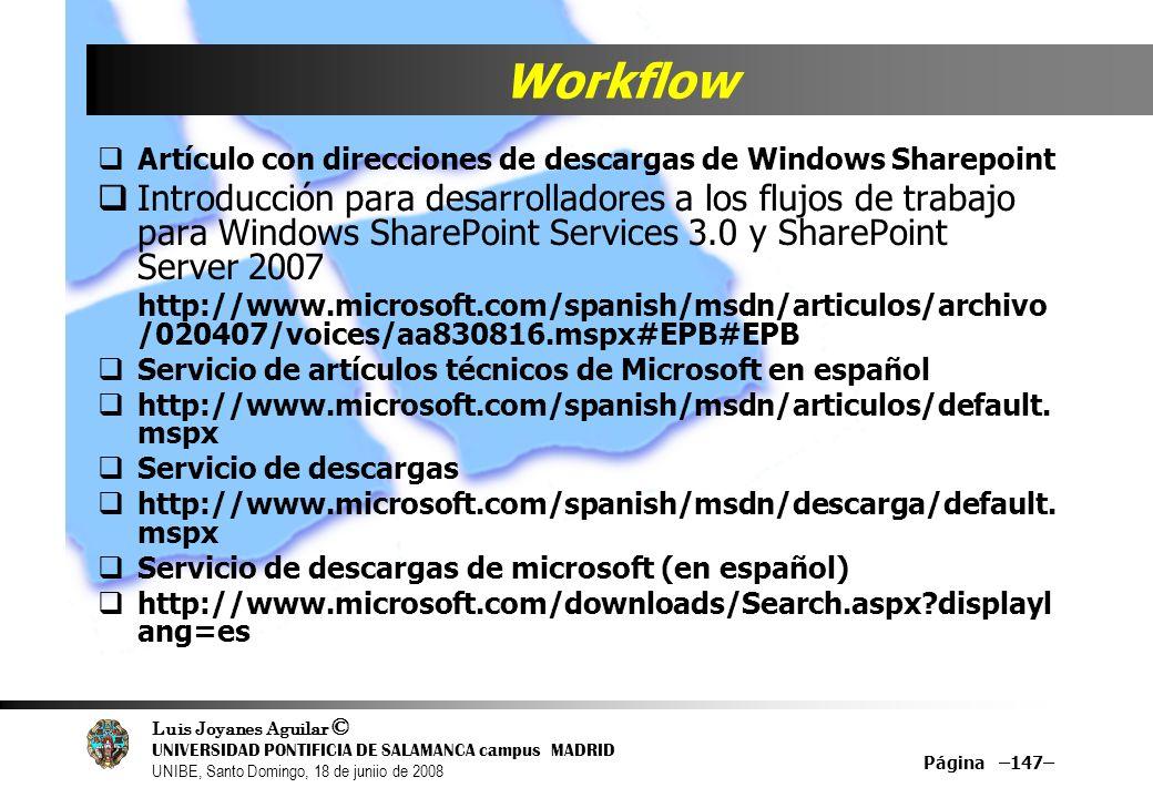 Luis Joyanes Aguilar © UNIVERSIDAD PONTIFICIA DE SALAMANCA campus MADRID UNIBE, Santo Domingo, 18 de juniio de 2008 Página –147– Workflow Artículo con