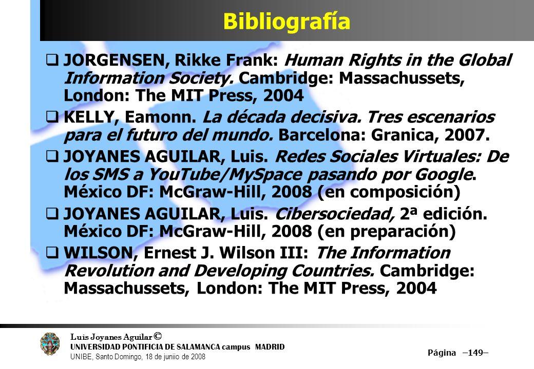 Luis Joyanes Aguilar © UNIVERSIDAD PONTIFICIA DE SALAMANCA campus MADRID UNIBE, Santo Domingo, 18 de juniio de 2008 Página –149– Bibliografía JORGENSE