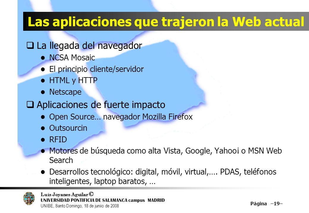 Luis Joyanes Aguilar © UNIVERSIDAD PONTIFICIA DE SALAMANCA campus MADRID UNIBE, Santo Domingo, 18 de juniio de 2008 Las aplicaciones que trajeron la W