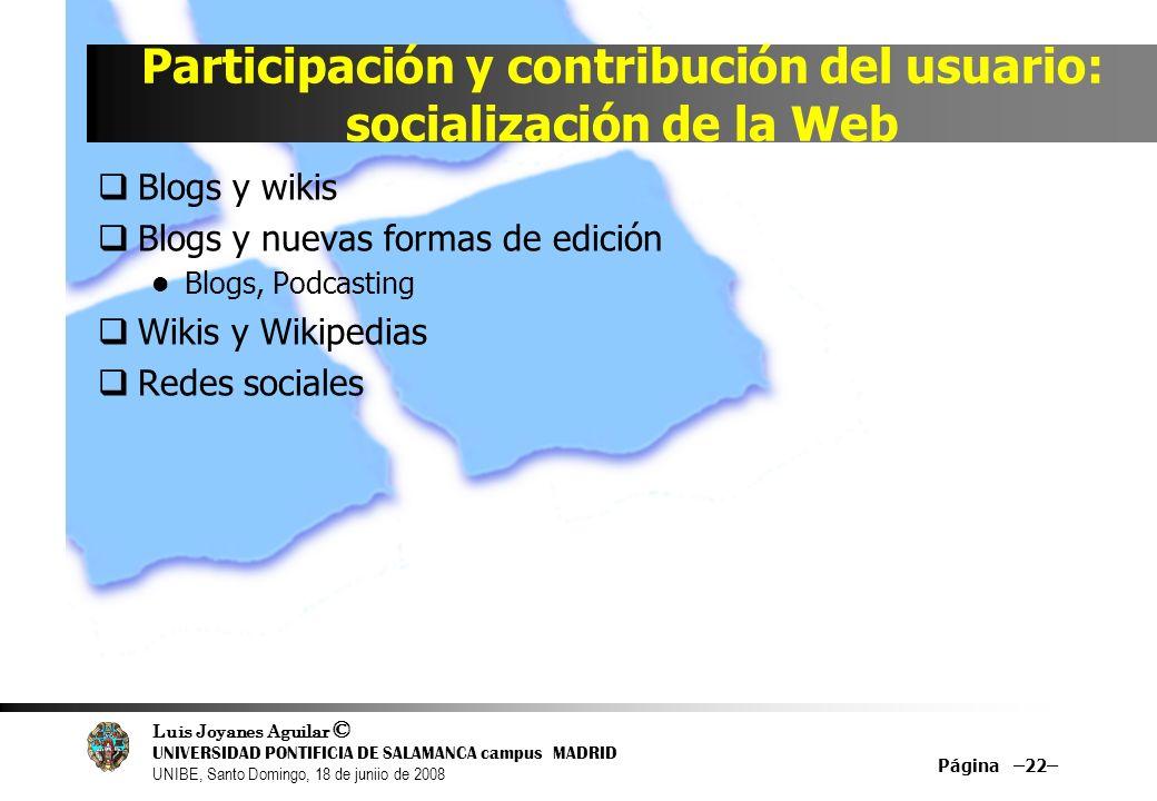 Luis Joyanes Aguilar © UNIVERSIDAD PONTIFICIA DE SALAMANCA campus MADRID UNIBE, Santo Domingo, 18 de juniio de 2008 Participación y contribución del u