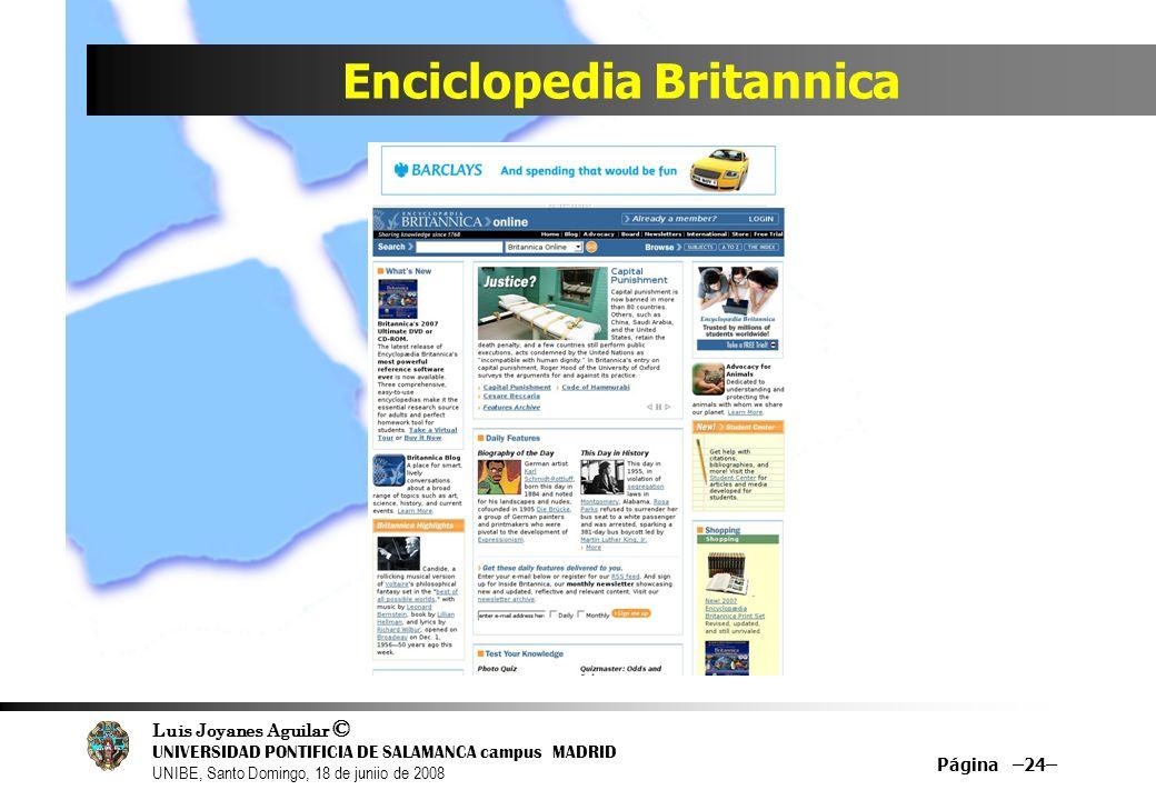 Luis Joyanes Aguilar © UNIVERSIDAD PONTIFICIA DE SALAMANCA campus MADRID UNIBE, Santo Domingo, 18 de juniio de 2008 Enciclopedia Britannica Página –24