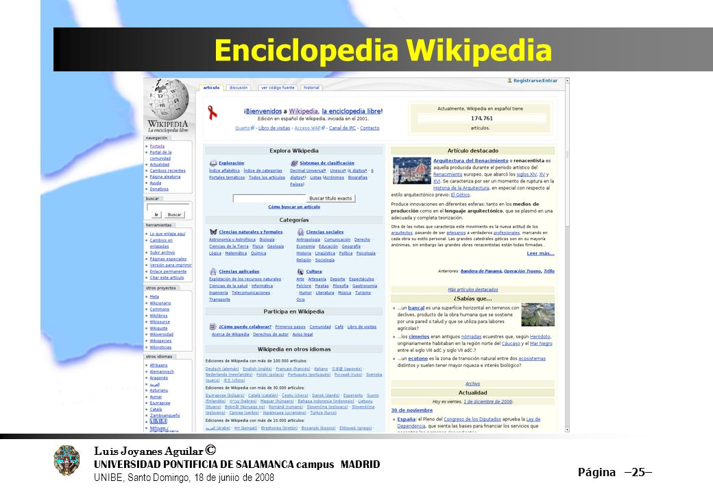 Luis Joyanes Aguilar © UNIVERSIDAD PONTIFICIA DE SALAMANCA campus MADRID UNIBE, Santo Domingo, 18 de juniio de 2008 Enciclopedia Wikipedia Página –25–