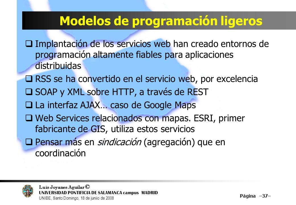 Luis Joyanes Aguilar © UNIVERSIDAD PONTIFICIA DE SALAMANCA campus MADRID UNIBE, Santo Domingo, 18 de juniio de 2008 Modelos de programación ligeros Im