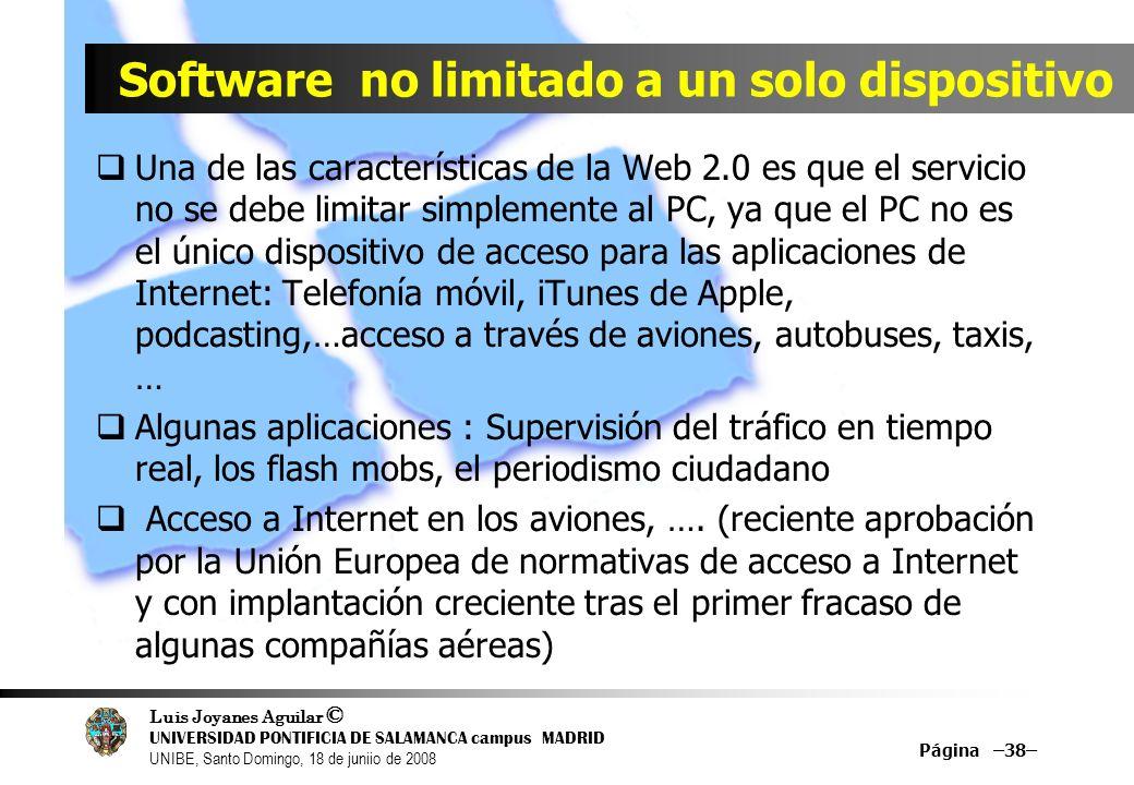 Luis Joyanes Aguilar © UNIVERSIDAD PONTIFICIA DE SALAMANCA campus MADRID UNIBE, Santo Domingo, 18 de juniio de 2008 Software no limitado a un solo dis