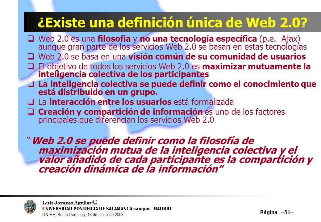 Luis Joyanes Aguilar © UNIVERSIDAD PONTIFICIA DE SALAMANCA campus MADRID UNIBE, Santo Domingo, 18 de juniio de 2008 Página –51– ¿Existe una definición
