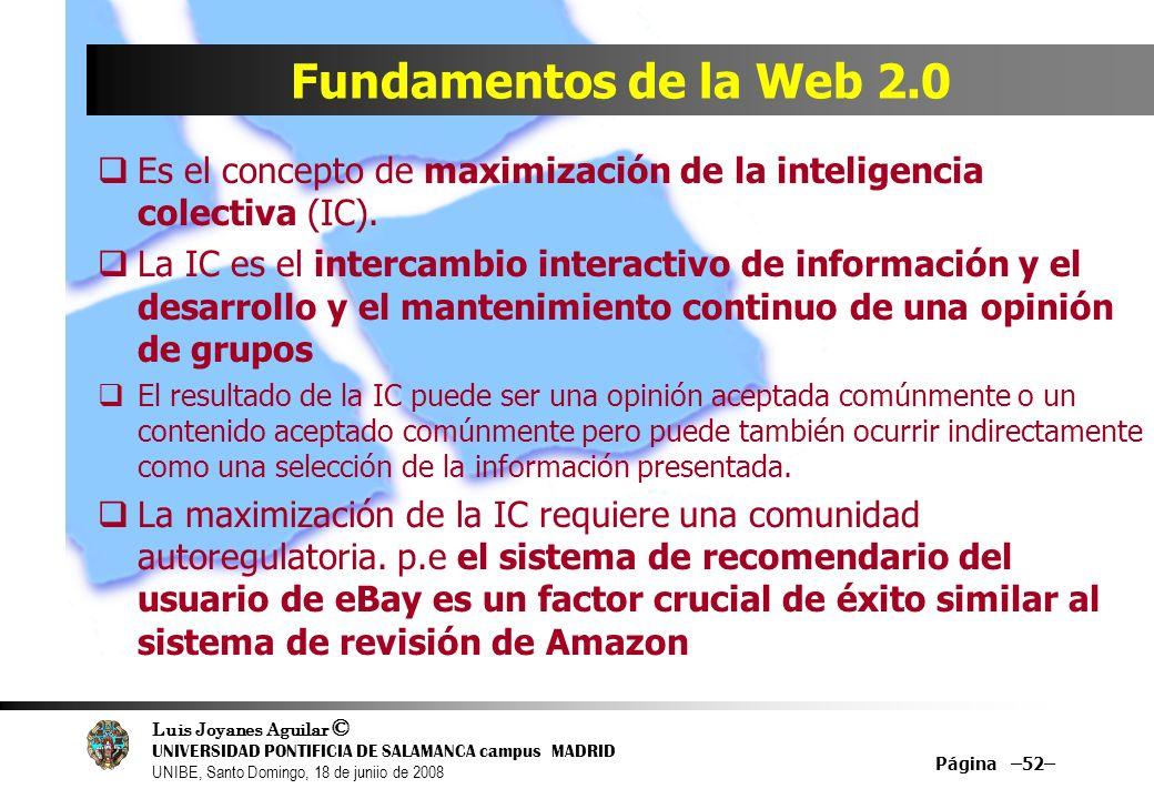 Luis Joyanes Aguilar © UNIVERSIDAD PONTIFICIA DE SALAMANCA campus MADRID UNIBE, Santo Domingo, 18 de juniio de 2008 Página –52– Fundamentos de la Web