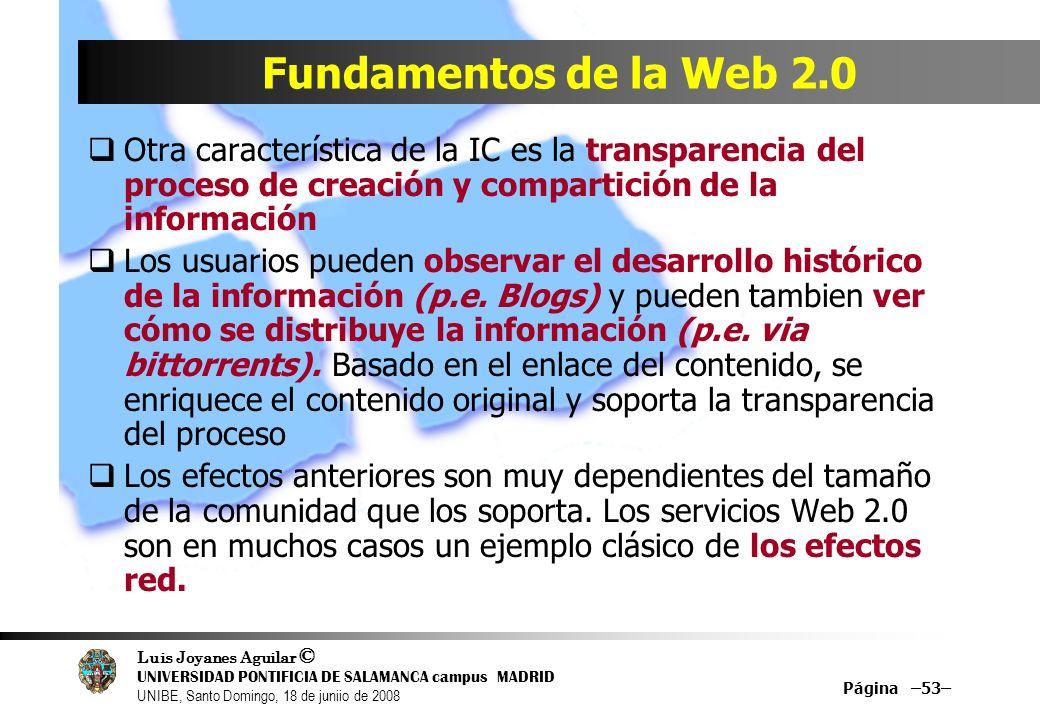 Luis Joyanes Aguilar © UNIVERSIDAD PONTIFICIA DE SALAMANCA campus MADRID UNIBE, Santo Domingo, 18 de juniio de 2008 Página –53– Fundamentos de la Web