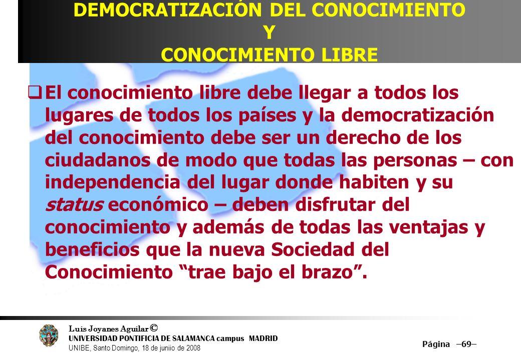 Luis Joyanes Aguilar © UNIVERSIDAD PONTIFICIA DE SALAMANCA campus MADRID UNIBE, Santo Domingo, 18 de juniio de 2008 Página –69– DEMOCRATIZACIÓN DEL CO