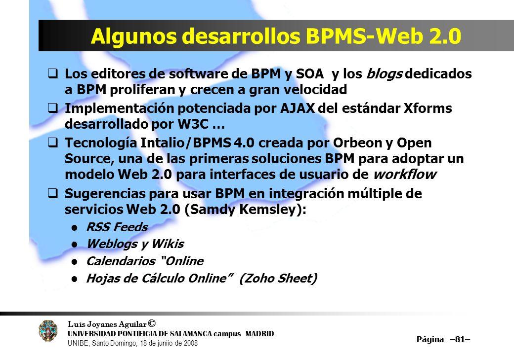 Luis Joyanes Aguilar © UNIVERSIDAD PONTIFICIA DE SALAMANCA campus MADRID UNIBE, Santo Domingo, 18 de juniio de 2008 Página –81– Algunos desarrollos BP