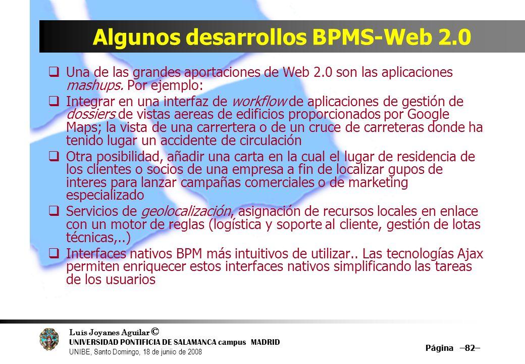 Luis Joyanes Aguilar © UNIVERSIDAD PONTIFICIA DE SALAMANCA campus MADRID UNIBE, Santo Domingo, 18 de juniio de 2008 Página –82– Algunos desarrollos BP