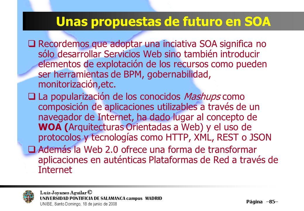 Luis Joyanes Aguilar © UNIVERSIDAD PONTIFICIA DE SALAMANCA campus MADRID UNIBE, Santo Domingo, 18 de juniio de 2008 Página –85– Unas propuestas de fut