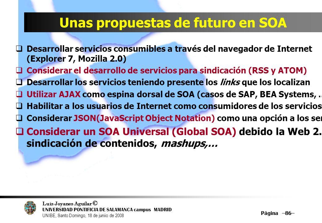 Luis Joyanes Aguilar © UNIVERSIDAD PONTIFICIA DE SALAMANCA campus MADRID UNIBE, Santo Domingo, 18 de juniio de 2008 Página –86– Unas propuestas de fut