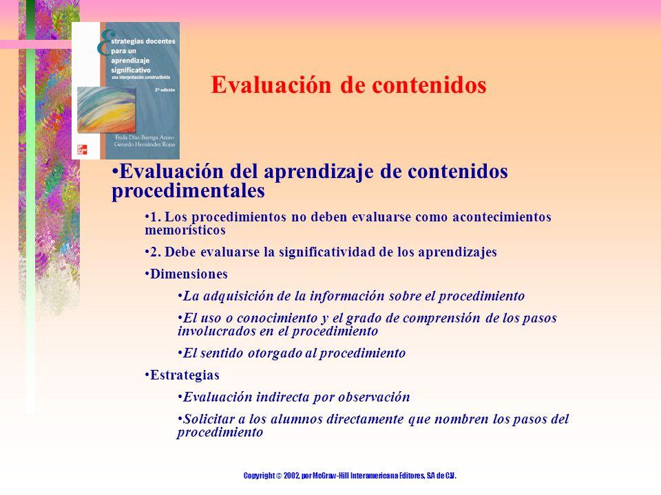 Copyright © 2002, por McGraw-Hill Interamericana Editores, S.A de C.V. Evaluación de contenidos Evaluación del aprendizaje de contenidos procedimental