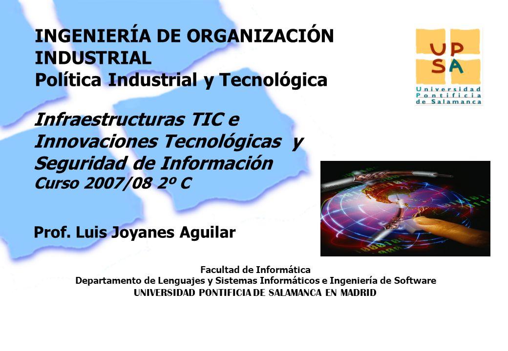 Facultad de Informática Departamento de Lenguajes y Sistemas Informáticos e Ingeniería de Software UNIVERSIDAD PONTIFICIA DE SALAMANCA EN MADRID 1 INGENIERÍA DE ORGANIZACIÓN INDUSTRIAL Política Industrial y Tecnológica Prof.