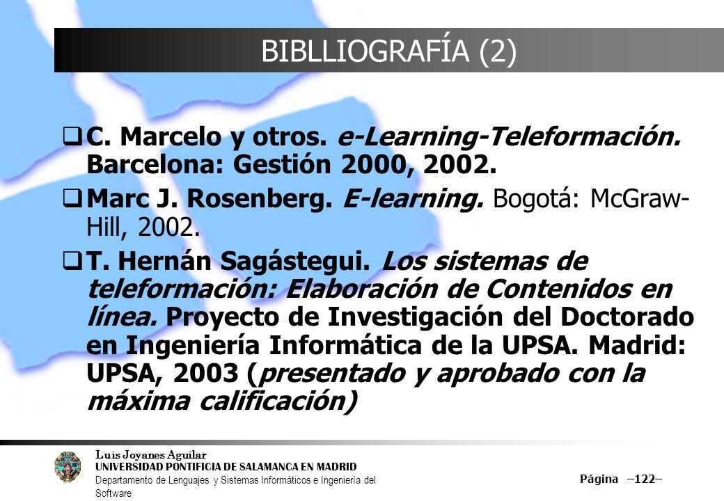 Luis Joyanes Aguilar UNIVERSIDAD PONTIFICIA DE SALAMANCA EN MADRID Departamento de Lenguajes y Sistemas Informáticos e Ingeniería del Software Página –122– BIBLLIOGRAFÍA (2) C.
