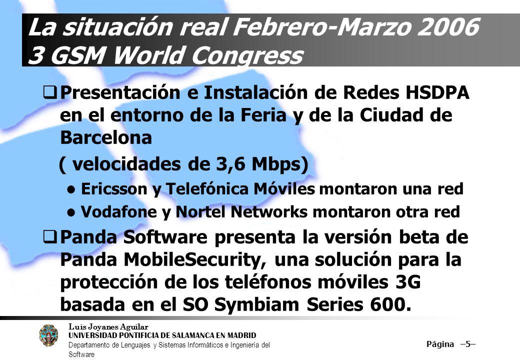 Luis Joyanes Aguilar UNIVERSIDAD PONTIFICIA DE SALAMANCA EN MADRID Departamento de Lenguajes y Sistemas Informáticos e Ingeniería del Software Página –86– Convergencia Fijo-Móvil con WiFi-WiMax Próximo otoño lanzamiento de BT Fusion WiFi Enlace de redes móviles estándares en los puntos de acceso inalámbrico WiFi/WiMax Teléfonos híbridos: Se enganchan a una red WiFi cuando están cerca de un punto de acceso y usan la red tradicional cuando están fuera de la cobertura WiFi 200 ciudades estadounidenses han anunciado planes para ofrecer puntos de conexión Wifi gratuitos, entre ellas San Francisco que lo hará de la mano de Google de EarthLink, Filadelfia --- 2006
