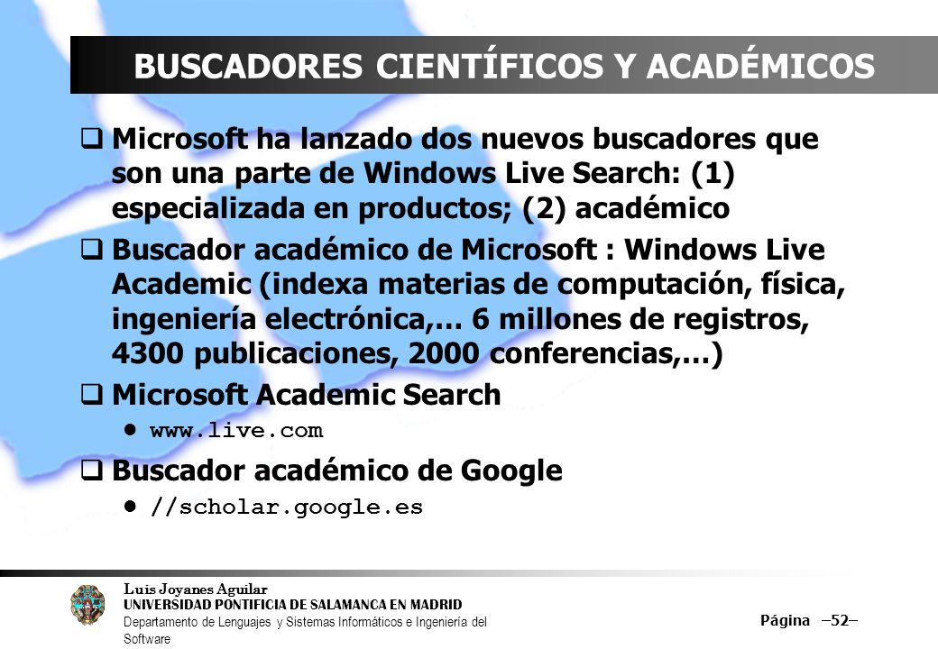 Luis Joyanes Aguilar UNIVERSIDAD PONTIFICIA DE SALAMANCA EN MADRID Departamento de Lenguajes y Sistemas Informáticos e Ingeniería del Software Página