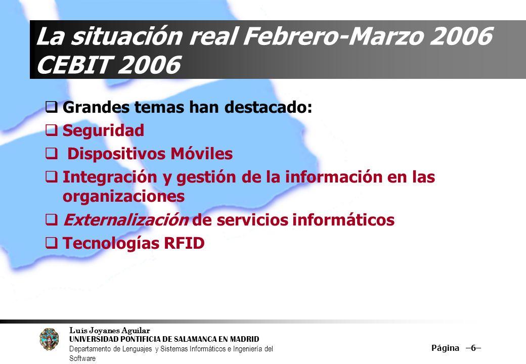 Luis Joyanes Aguilar UNIVERSIDAD PONTIFICIA DE SALAMANCA EN MADRID Departamento de Lenguajes y Sistemas Informáticos e Ingeniería del Software Página –7– Innovación tecnológica de CEBIT 2006 CEBIT, Marzo 2006, Hannover (Alemania) Presentación por Microsoft de ORIGAMI, UltraMobile PC de Intel, UMPC (presentado por Samsung, Q1) Menos de un kilo, 780 gr.), batería inicial 3 horas (se espera llegar a un día completo)… Mezcla de PDA y PC, Intel Celeron (900 Mhz) Funcionalidad de TabletPC (escritura manual, y pantalla giratoria), 40-80 GB, WiFi, Bluetooth, Red Ethernet,…complementos GPS, cámara digital,..