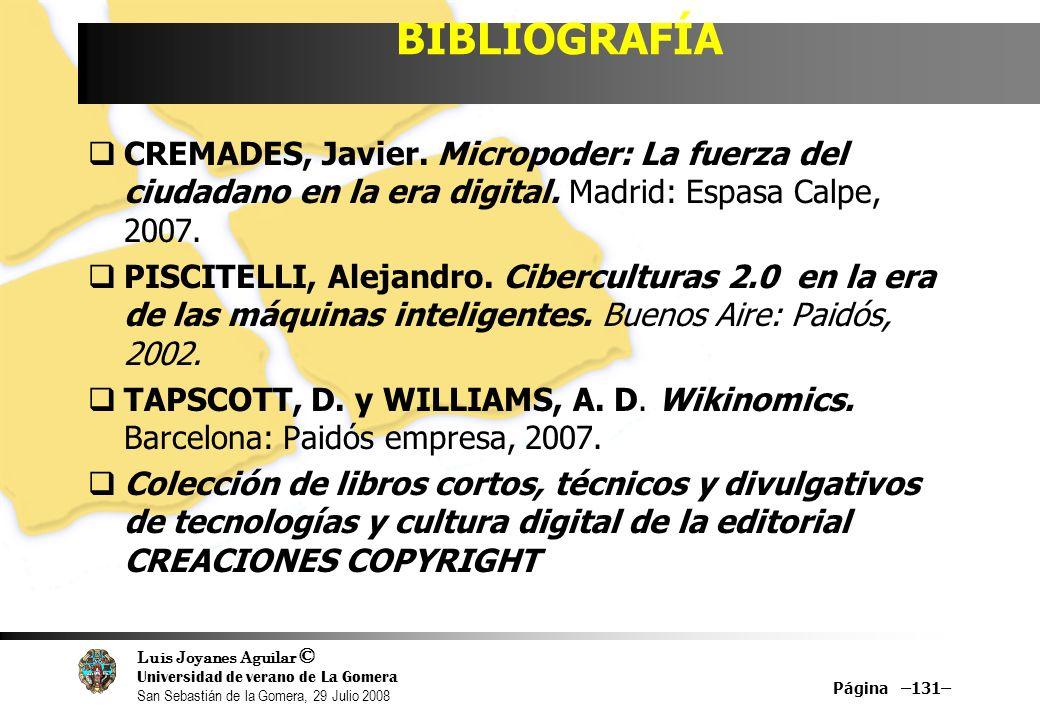 Luis Joyanes Aguilar © Universidad de verano de La Gomera San Sebastián de la Gomera, 29 Julio 2008 BIBLIOGRAFÍA CREMADES, Javier.