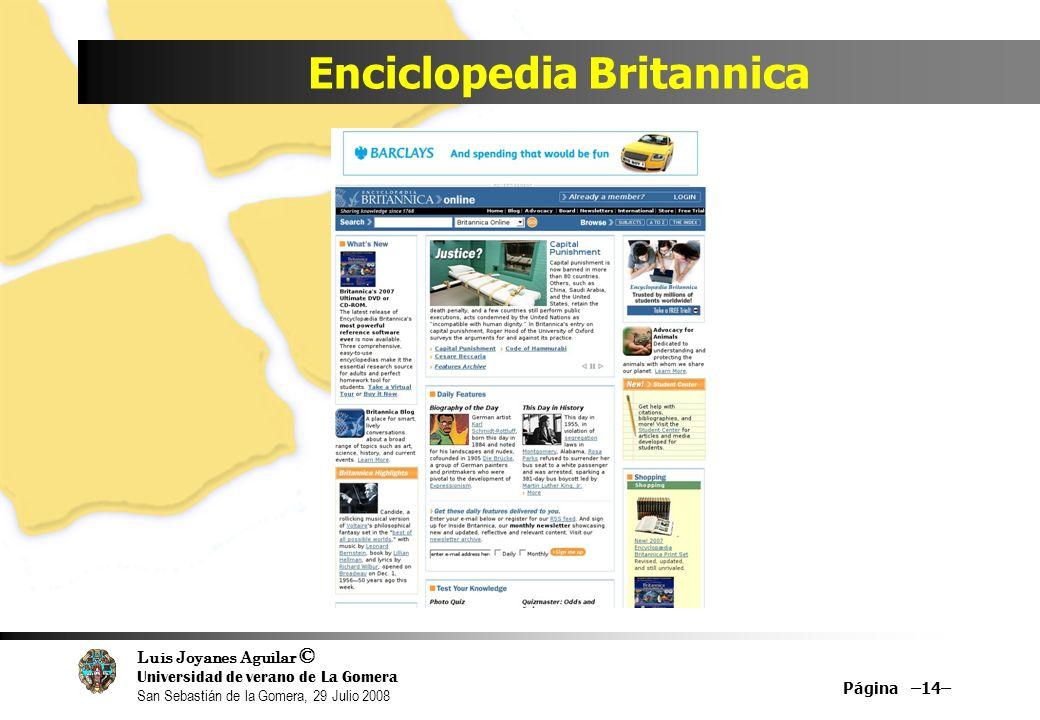 Luis Joyanes Aguilar © Universidad de verano de La Gomera San Sebastián de la Gomera, 29 Julio 2008 Enciclopedia Britannica Página –14–