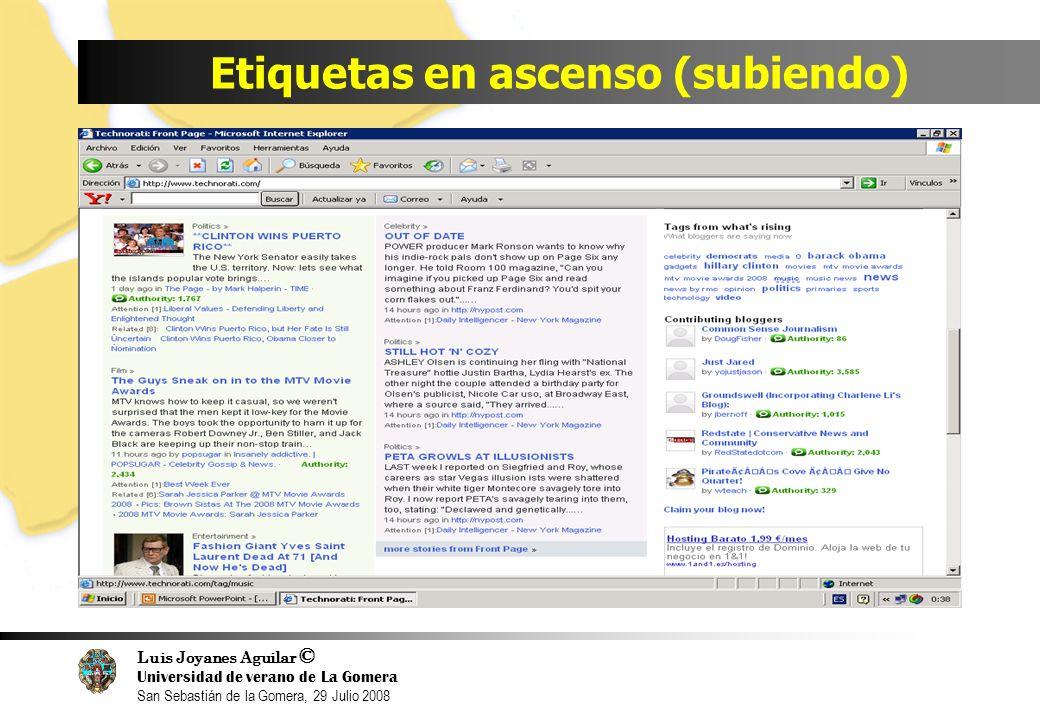 Luis Joyanes Aguilar © Universidad de verano de La Gomera San Sebastián de la Gomera, 29 Julio 2008 Etiquetas en ascenso (subiendo)