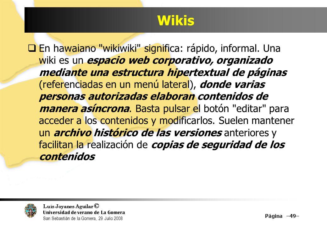 Luis Joyanes Aguilar © Universidad de verano de La Gomera San Sebastián de la Gomera, 29 Julio 2008 En hawaiano wikiwiki significa: rápido, informal.