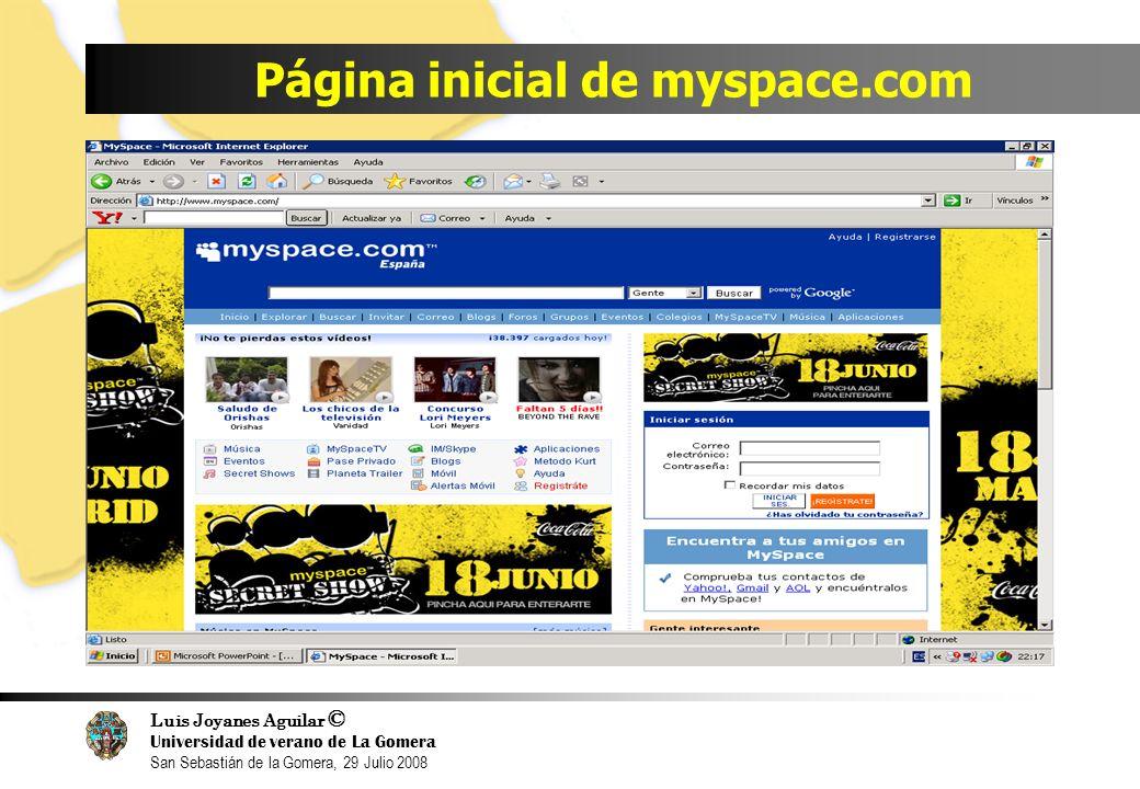 Luis Joyanes Aguilar © Universidad de verano de La Gomera San Sebastián de la Gomera, 29 Julio 2008 Página inicial de myspace.com