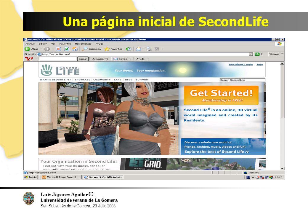 Luis Joyanes Aguilar © Universidad de verano de La Gomera San Sebastián de la Gomera, 29 Julio 2008 Una página inicial de SecondLife
