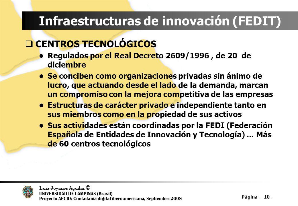 Luis Joyanes Aguilar © UNIVERSIDAD DE CAMPINAS (Brasil) Proyecto AECID: Ciudadania digital iberoamericana, Septiembre 2008 Página –10– Infraestructura