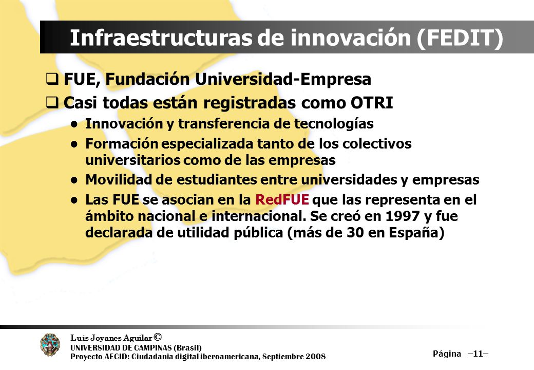 Luis Joyanes Aguilar © UNIVERSIDAD DE CAMPINAS (Brasil) Proyecto AECID: Ciudadania digital iberoamericana, Septiembre 2008 Página –11– Infraestructura