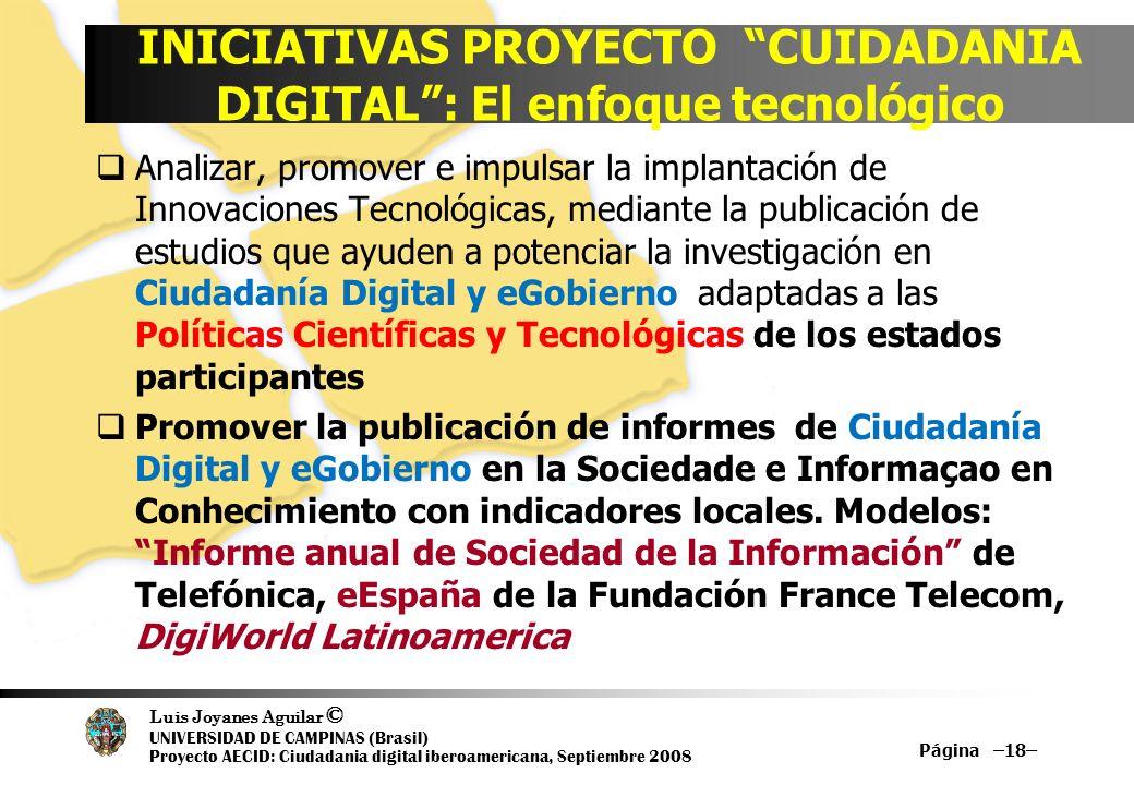 Luis Joyanes Aguilar © UNIVERSIDAD DE CAMPINAS (Brasil) Proyecto AECID: Ciudadania digital iberoamericana, Septiembre 2008 INICIATIVAS PROYECTO CUIDAD