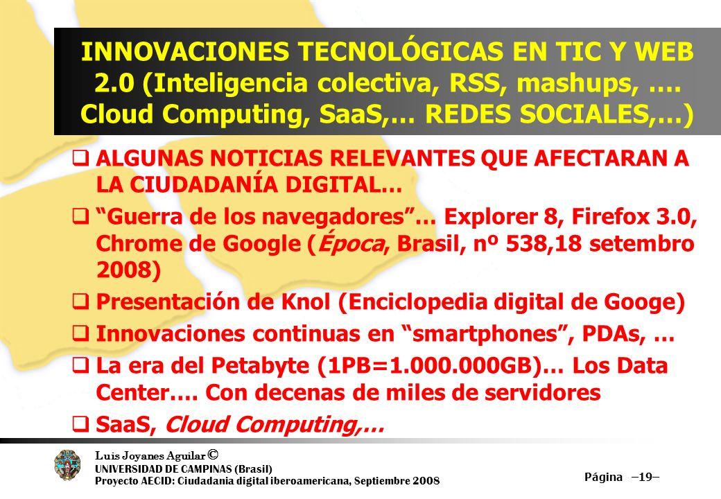 Luis Joyanes Aguilar © UNIVERSIDAD DE CAMPINAS (Brasil) Proyecto AECID: Ciudadania digital iberoamericana, Septiembre 2008 INNOVACIONES TECNOLÓGICAS E