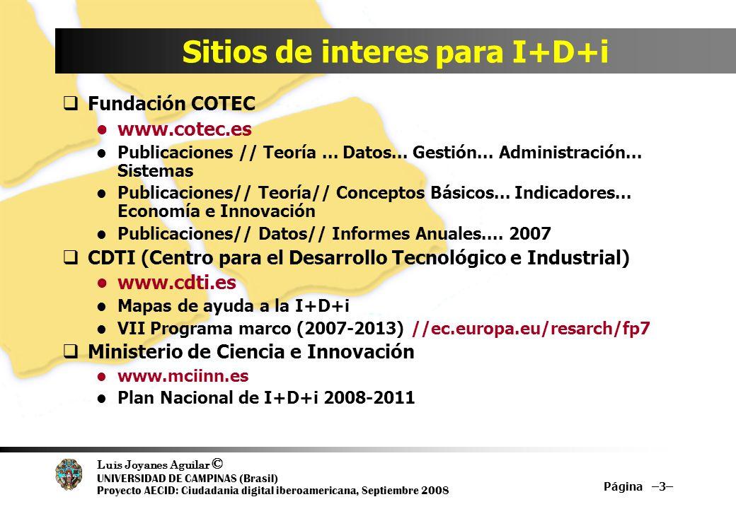 Luis Joyanes Aguilar © UNIVERSIDAD DE CAMPINAS (Brasil) Proyecto AECID: Ciudadania digital iberoamericana, Septiembre 2008 Página –3– Sitios de intere