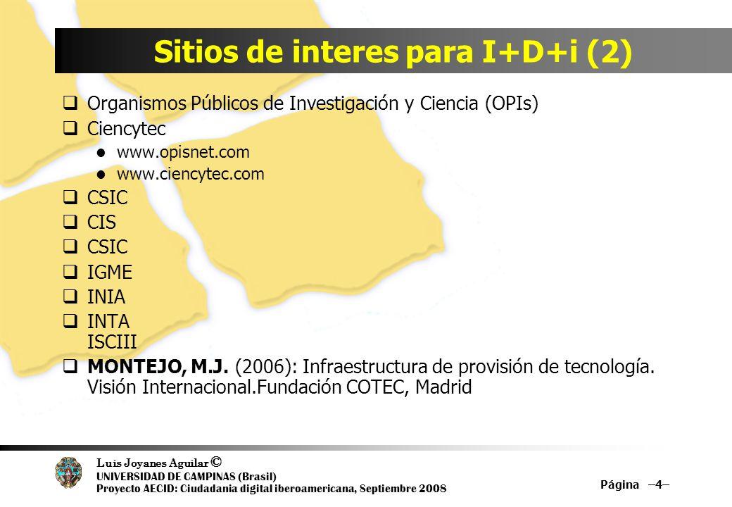 Luis Joyanes Aguilar © UNIVERSIDAD DE CAMPINAS (Brasil) Proyecto AECID: Ciudadania digital iberoamericana, Septiembre 2008 Página –4– Sitios de intere