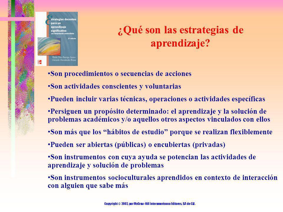 Copyright © 2002, por McGraw-Hill Interamericana Editores, S.A de C.V. ¿Qué son las estrategias de aprendizaje? Son procedimientos o secuencias de acc