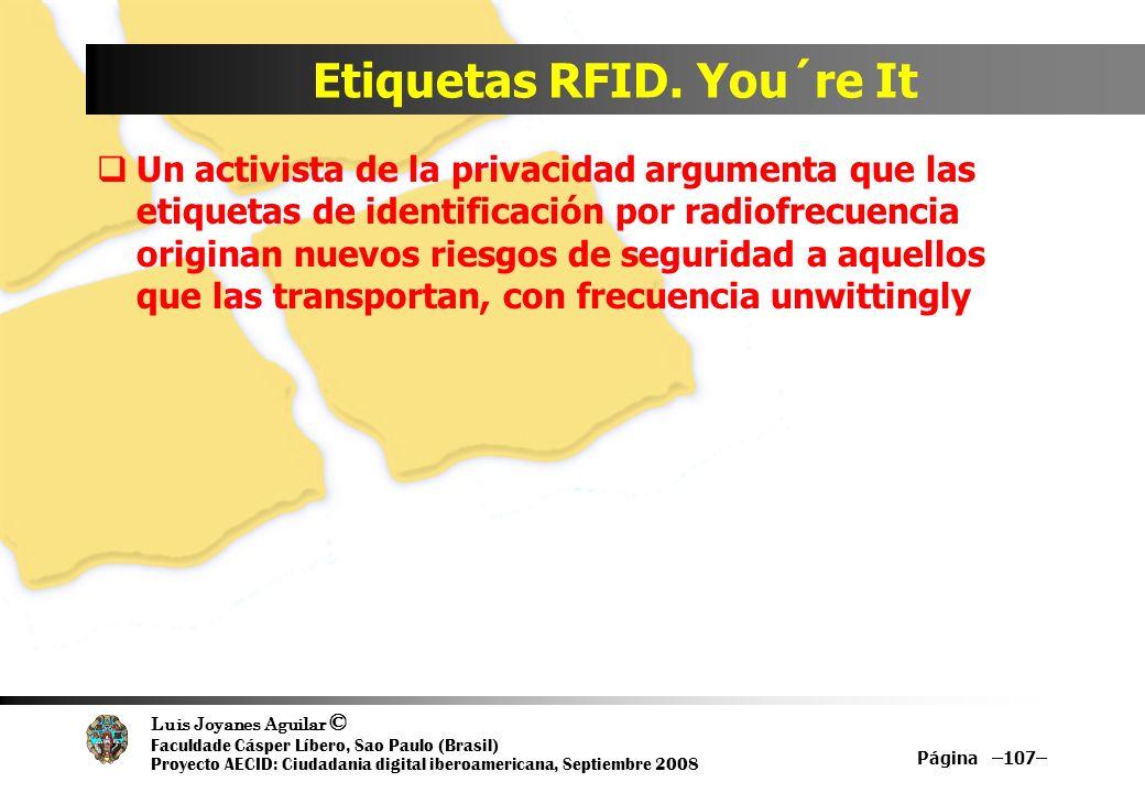Luis Joyanes Aguilar © Faculdade Cásper Líbero, Sao Paulo (Brasil) Proyecto AECID: Ciudadania digital iberoamericana, Septiembre 2008 Etiquetas RFID.