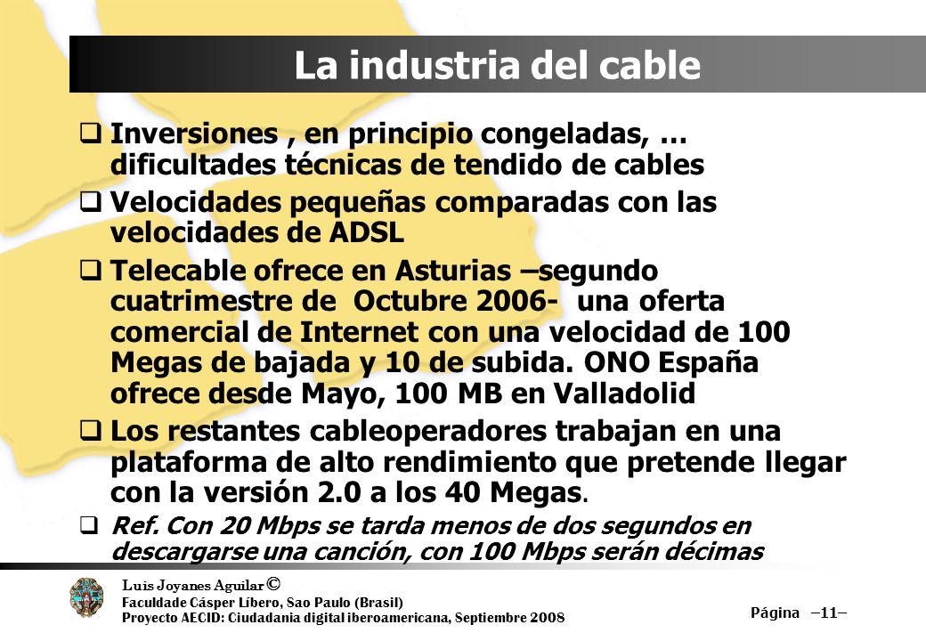 Luis Joyanes Aguilar © Faculdade Cásper Líbero, Sao Paulo (Brasil) Proyecto AECID: Ciudadania digital iberoamericana, Septiembre 2008 Página –11– La i