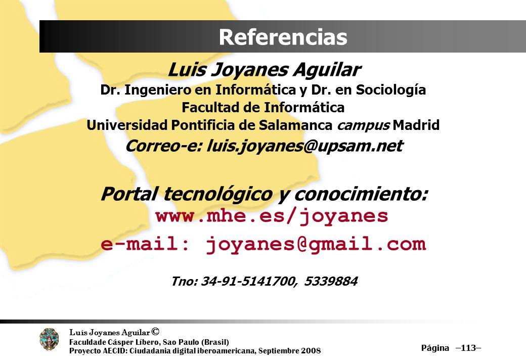 Luis Joyanes Aguilar © Faculdade Cásper Líbero, Sao Paulo (Brasil) Proyecto AECID: Ciudadania digital iberoamericana, Septiembre 2008 Página –113– Ref