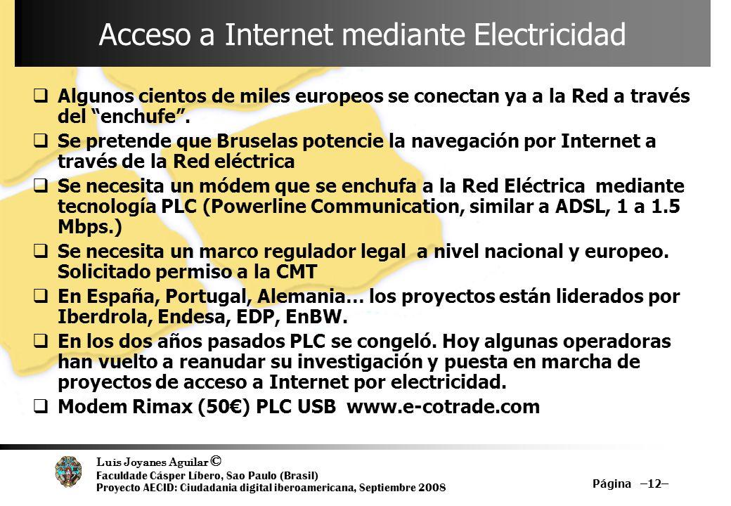 Luis Joyanes Aguilar © Faculdade Cásper Líbero, Sao Paulo (Brasil) Proyecto AECID: Ciudadania digital iberoamericana, Septiembre 2008 Página –12– Acce