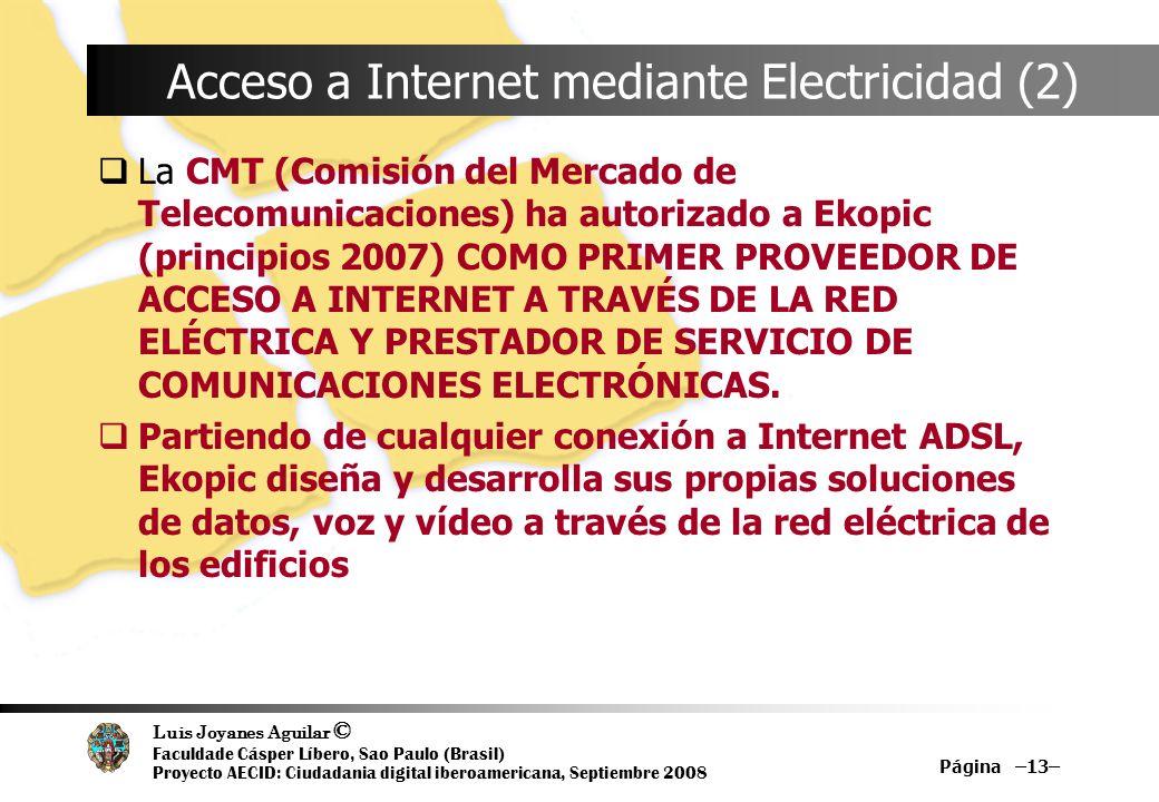 Luis Joyanes Aguilar © Faculdade Cásper Líbero, Sao Paulo (Brasil) Proyecto AECID: Ciudadania digital iberoamericana, Septiembre 2008 Página –13– Acce