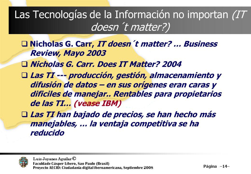 Luis Joyanes Aguilar © Faculdade Cásper Líbero, Sao Paulo (Brasil) Proyecto AECID: Ciudadania digital iberoamericana, Septiembre 2008 Página –14– Las