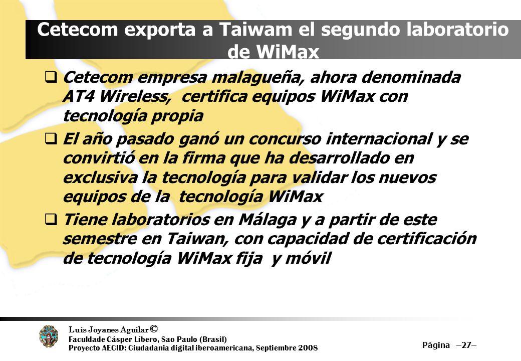 Luis Joyanes Aguilar © Faculdade Cásper Líbero, Sao Paulo (Brasil) Proyecto AECID: Ciudadania digital iberoamericana, Septiembre 2008 Página –27– Cete