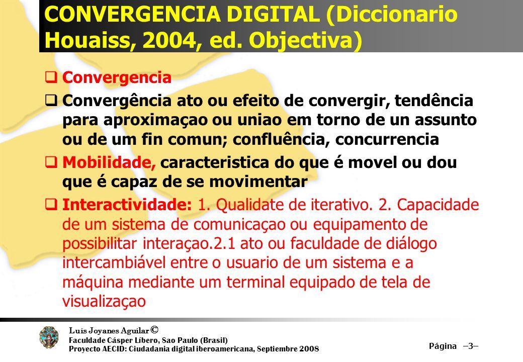 Luis Joyanes Aguilar © Faculdade Cásper Líbero, Sao Paulo (Brasil) Proyecto AECID: Ciudadania digital iberoamericana, Septiembre 2008 Página –14– Las Tecnologías de la Información no importan (IT doesn´t matter?) Nicholas G.