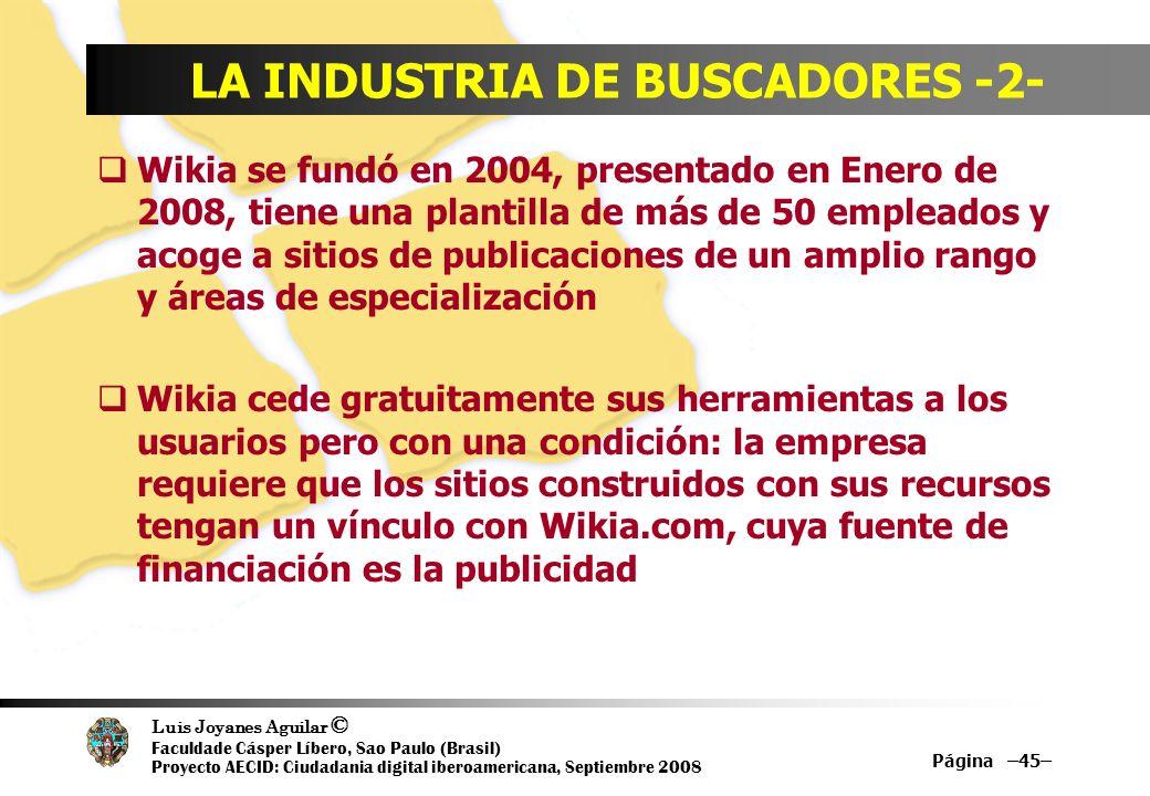 Luis Joyanes Aguilar © Faculdade Cásper Líbero, Sao Paulo (Brasil) Proyecto AECID: Ciudadania digital iberoamericana, Septiembre 2008 Página –45– LA I