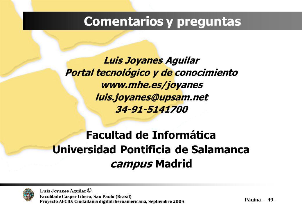 Luis Joyanes Aguilar © Faculdade Cásper Líbero, Sao Paulo (Brasil) Proyecto AECID: Ciudadania digital iberoamericana, Septiembre 2008 Página –49– Come