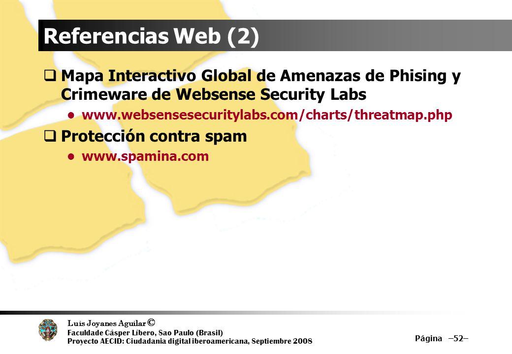 Luis Joyanes Aguilar © Faculdade Cásper Líbero, Sao Paulo (Brasil) Proyecto AECID: Ciudadania digital iberoamericana, Septiembre 2008 Página –52– Refe